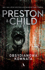 Douglas Preston Lincoln Child Obsydianowa komnata