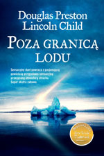 Douglas Preston Lincoln Child Poza granicą lodu